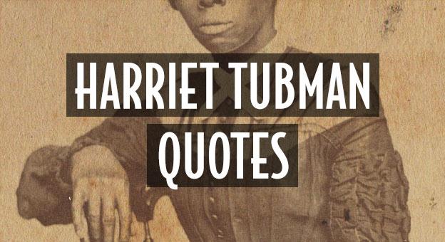 harriet tubman quotes